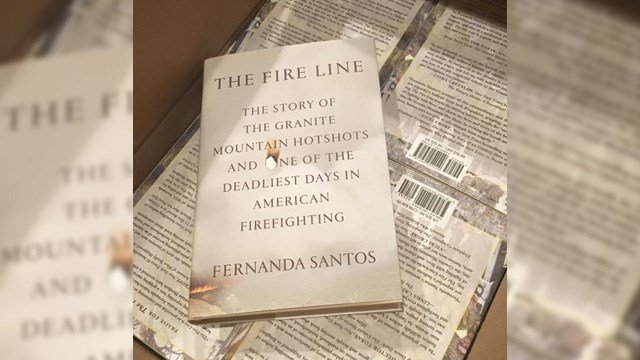 """The Fire Line: The Story of the Granite Mountain Hotshots and one of the deadliest days in American Firefighting,"" is written by New York Times Phoenix Bureau Chief Fernanda Santos. (Source: Fernanda Santos via Facebook)"